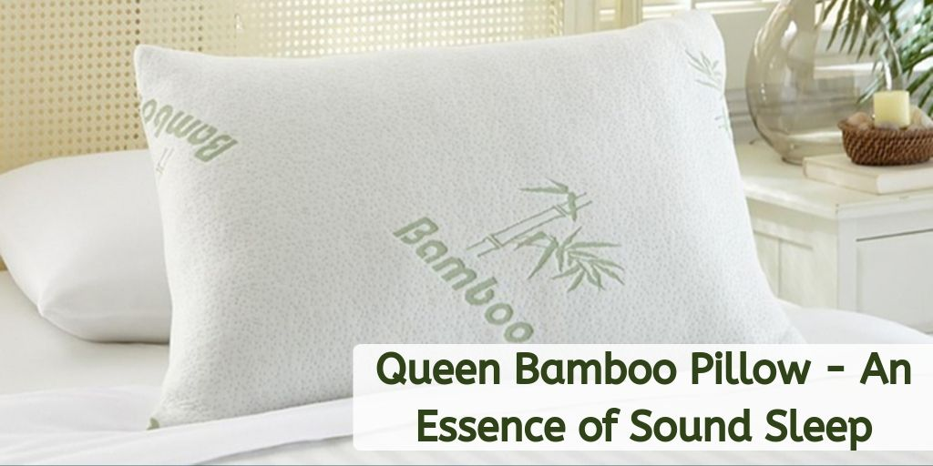 Queen Bamboo Pillow - An Essence of Sound Sleep
