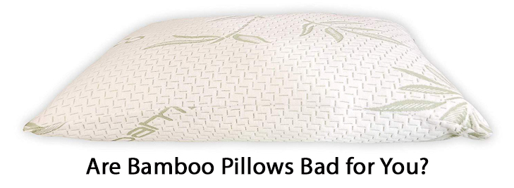 Are Bamboo Pillows Bad for You